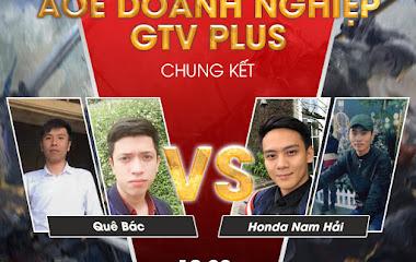 AoE Doanh Nghiệp GTV Plus: Đường đến trận chung kết của Honda Nam Hải và Quê Bác
