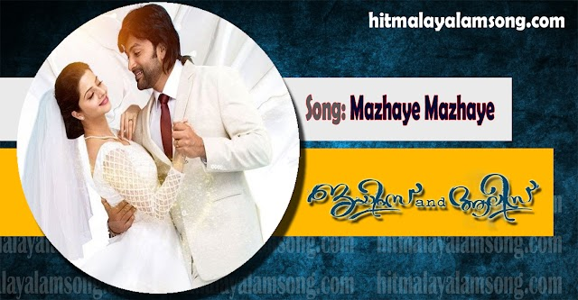 Mazhaye Mazhaye Song Lyrics from James And Alice