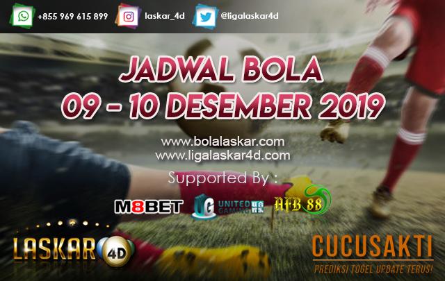 JADWAL BOLA JITU TANGGAL 09 – 10 Desember 2019