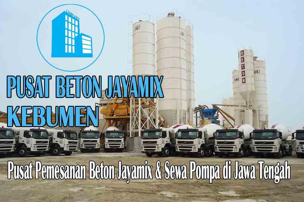 HARGA BETON JAYAMIX KEBUMEN JAWA TENGAH PER M3 TERBARU 2020