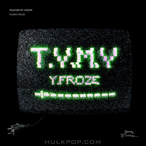 Young Froze – Televise My Vision