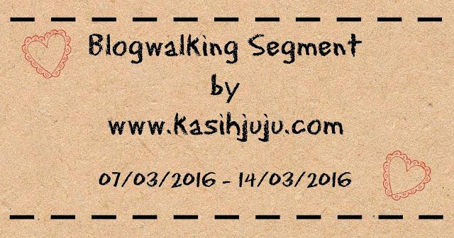 Blogwalking Segment by kasihjuju.com, fanpage kasihjuju