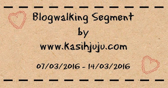 Blogwalking Segment by kasihjuju.com