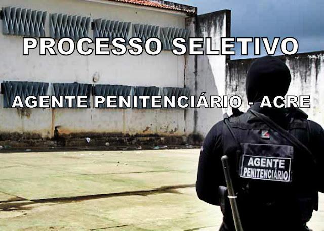 ACRE: Governo abre 150 vagas para agente penitenciário no Acre; a remuneração é de R$ 2.890