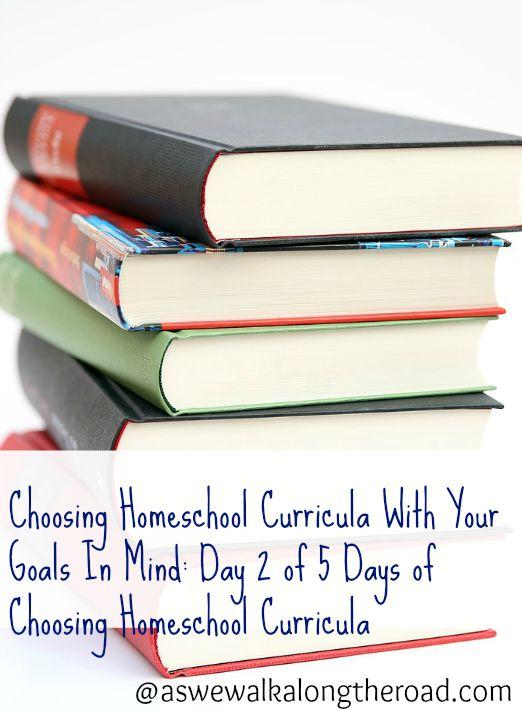 Considering your goals when choosing hoemschool curriculum