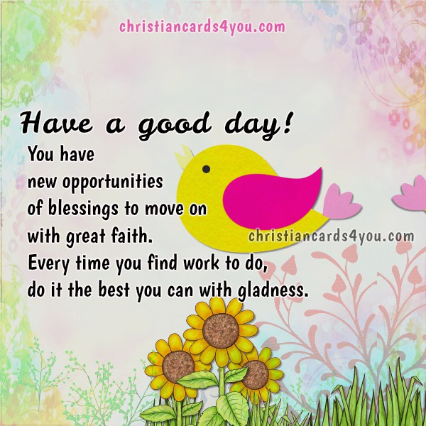 Christian image, Good and nice day christian greetings, good morning, blessing, bible verse, Eclesiastes, free cristian cards for fb friends.