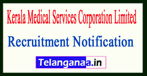 Kerala Medical Services Corporation Limited KMSCL Recruitment Notification
