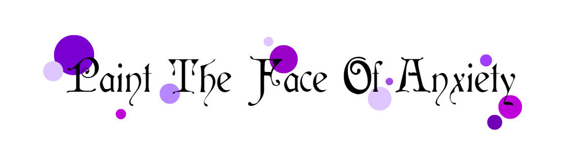 blog header for paintthefaceofanxiety.com white background with purple polka dots spread across it and writing saying paintthepaceofanxiety