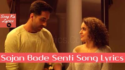 sajan-bade-senti-song-lyrics-badhaai-ho-ayushamann-khurrana-sanya-malhotra-dev-negi