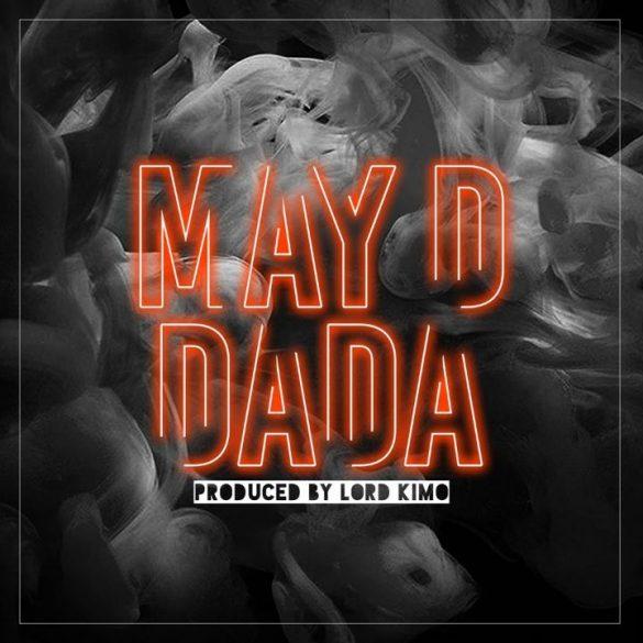 [Music] May D – DADA