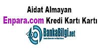Enpara.com Aidatsız Kredi Kart