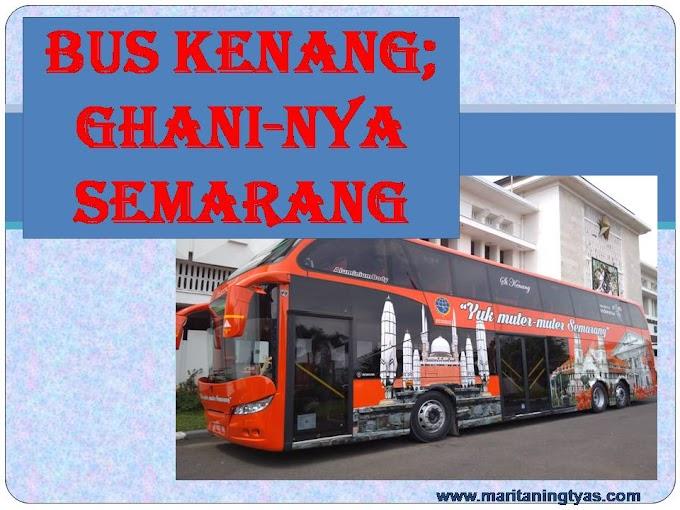 Bus Kenang; Ghani-nya Semarang