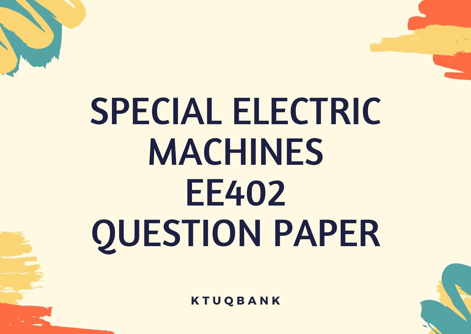 Special Electric Machines | EE402 | Question Papers (2015 batch)