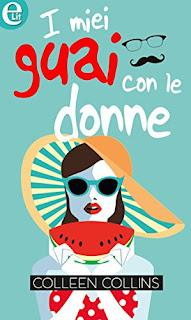 I Miei Guai Con Le Donne Di Colleen Collins PDF