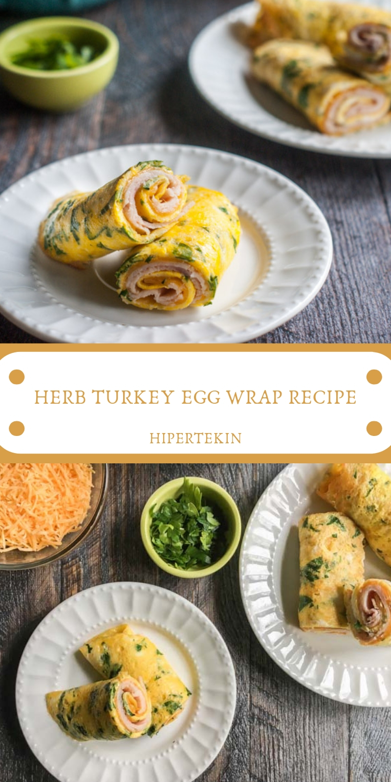 HERB TURKEY EGG WRAP RECIPE