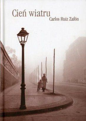 Myśli Odważne Cień Wiatru Carlos Ruiz Zafon Cytaty