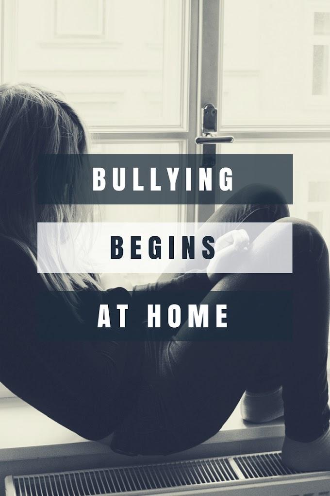 Bullying Begins at Home