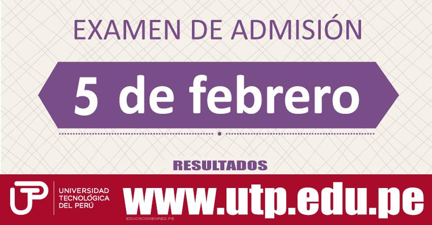 Resultados Examen UTP 2017 (5 Febrero) Lista de Ingresantes Admisión - Universidad Tecnológica del Perú - www.utp.edu.pe