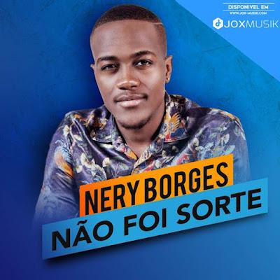 Nery Borges - Não Foi Sorte