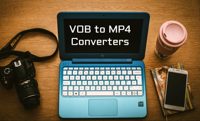 VOB to MP4 Converters