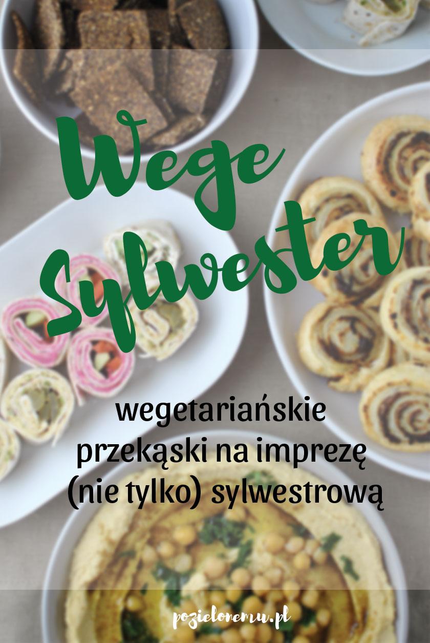 Wege Sylwester - wegetariańskie przekąski na imprezę (nie tylko) sylwestrową