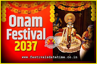 2037 Onam Festival Date and Time, 2037 Thiruvonam, 2037 Onam Festival Calendar