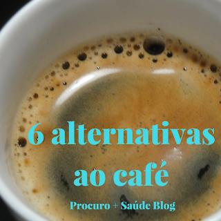 As 6 melhores alternativas ao café