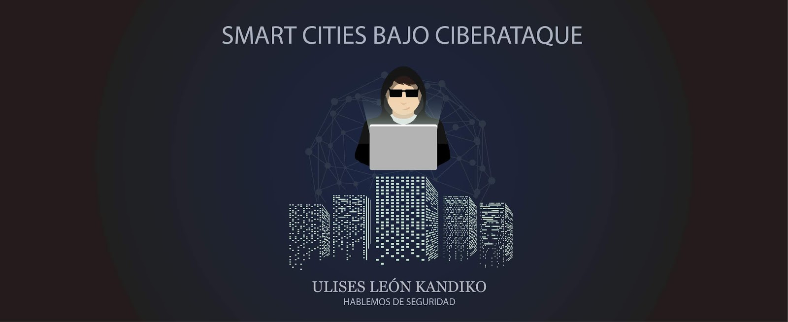 SMART CITIES BAJO CIBERATAQUE @Uliman73