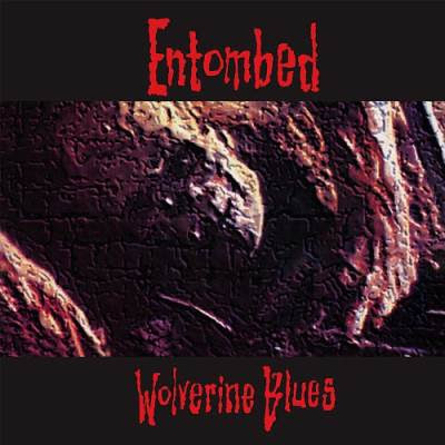 Entombed - Wolverine Blues