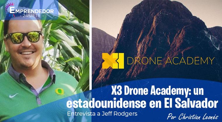 X3 Drone Academy: un estadounidense en El Salvador - Entrevista a Jeff Rodgers