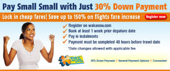 Wakanow Pay Small Small 30% Down Payment