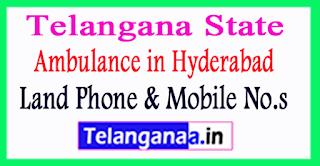 Ambulance Mobile No's in Hyderabad Telangana