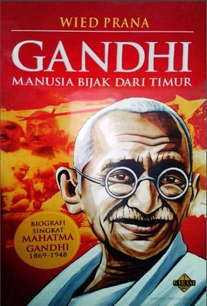 Mahatma Gandhi Manusia Bijak Dari Timur Tribunuscoid