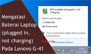 mengatasi lenovo baterai plugged in not charging