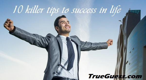 10-killer-tips-to-sucess-in-life