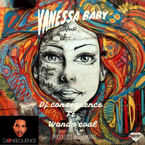 DJ Consequence – Vanessa Baby ft. Wande Coal-www.mp3made.com.ng