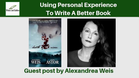 Using Personal Experience To Write A Better Book, guest post by Alexandrea Weis