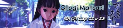http://www.aiueomangas.com.br/2008/11/otogi-matsuri.html
