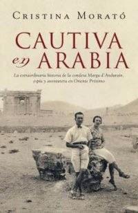 Portada del libro, de Cristina Morató, Cautiva en Arabia