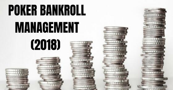 Poker Bankroll Management 2018