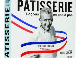 Pâtisserie, leçons en pas à pas, de Philippe Urraca