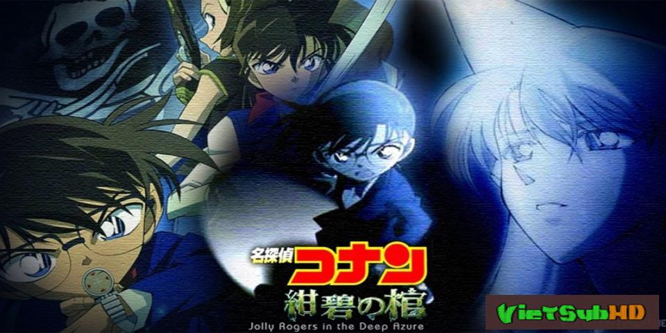 Phim Thám Tử Conan Movie 11: Huyền Bí Dưới Biển Xanh VietSub HD | Detective Conan Movie 11: Jolly Rogers In The Deep Azure 2007