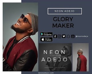 Neon Adejo ft Ayo Vincent_ glory maker mp3 Download