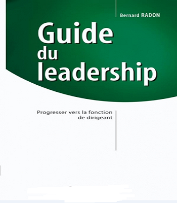 GUIDE DU LEADERSHIP : Progresser vers la fonction de dirigeant PDF