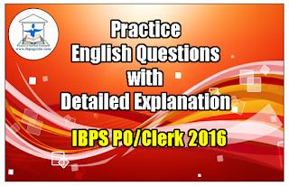 Practice English Questions with Detailed Explanation for IBPS PO/Clerk 2016