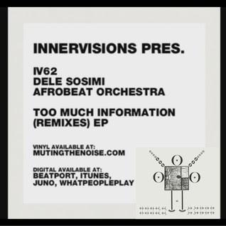 IV62 Dele Sosimi Afrobeat Orchestra - Too much Information - Laolu Remix (Edit)
