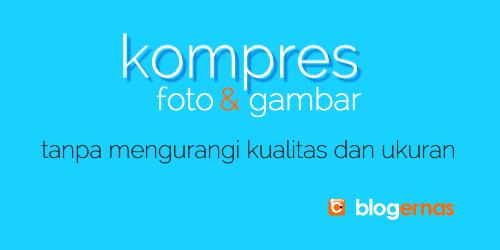 Cara Kompres Foto tanpa Mengurangi Kualitas dan Ukuran