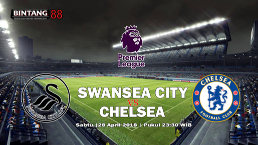 Prediksi Skor Swansea City Vs Chelsea 28 April 2018