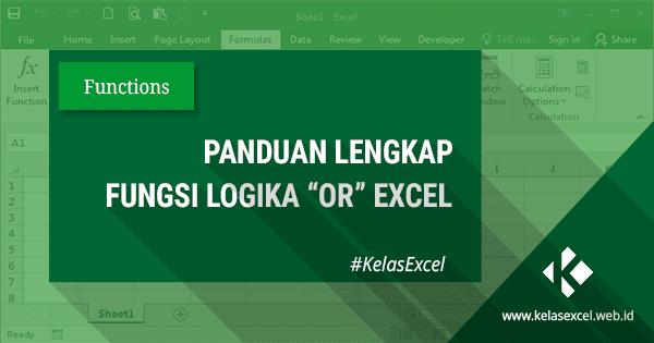 Cara Menggunakan Fungsi/Rumus Logika OR Excel