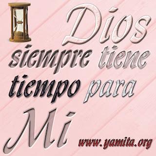 https://2.bp.blogspot.com/-O4ip7e7DEt8/UA4QfuvdAjI/AAAAAAAAHX4/iy-_5ZJ4FdU/s320/Dios-siempre-tiene-tiempo-para-mi.jpg